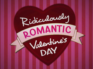 Ridiculously Romantic Valentine's Day